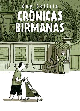 Guy Delisle. Crónicas birmanas (Astiberri)