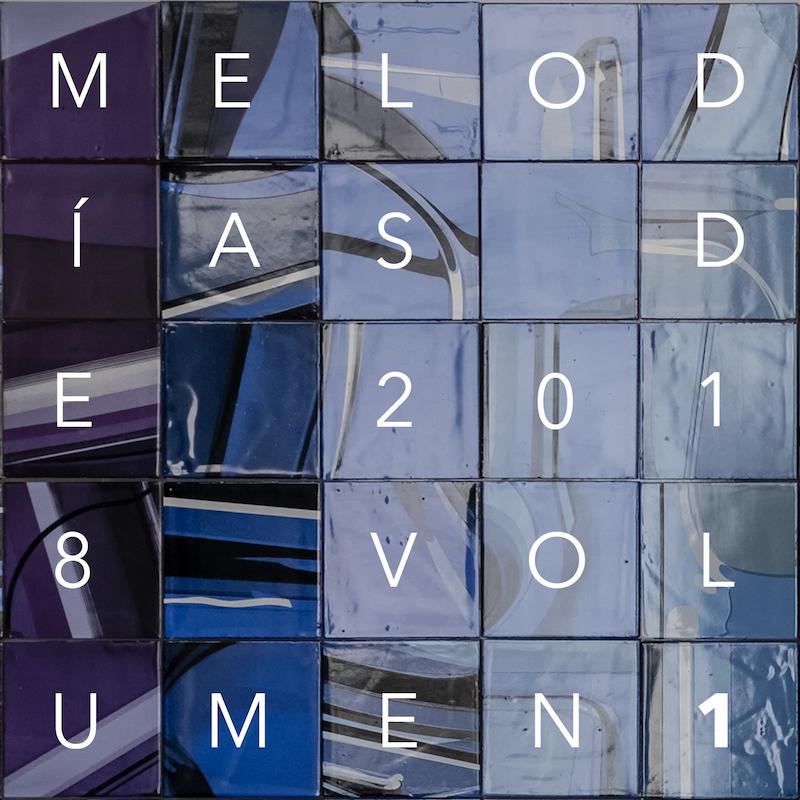 Melodías de 2018 Volumen 1